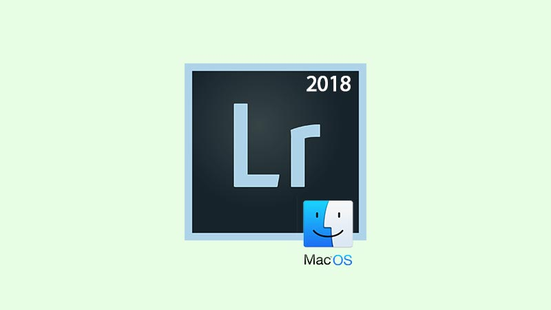 Download Adobe Lightroom CC 2018 Mac Final Full Version