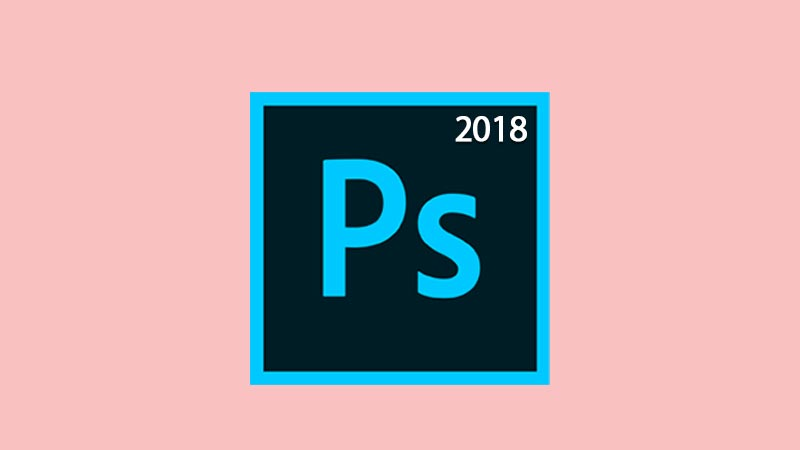 Download Adobe Photoshop CC 2018 Full Version