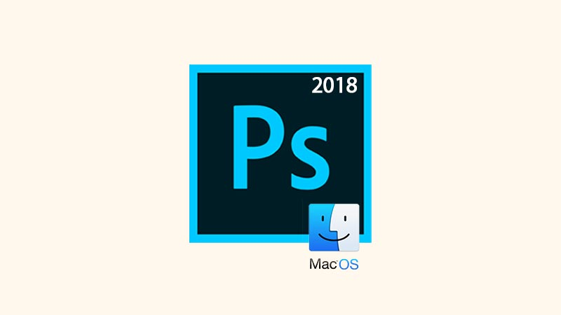 Download Adobe Photoshop CC 2018 Mac Final Full Version