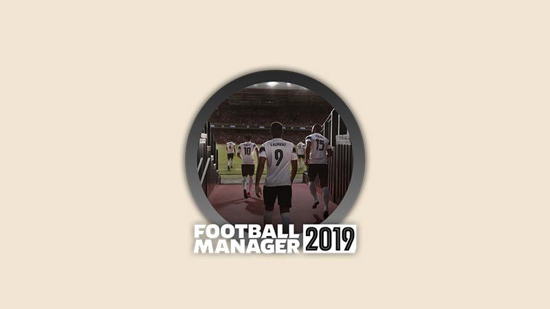 Download Football Manager 2019 PC Full Crack